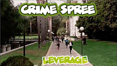 Crime Spree - Leverage