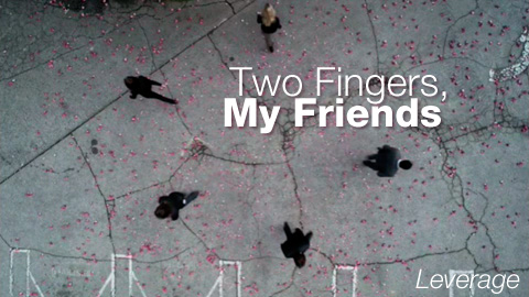 Two Fingers, My Friends - Leverage